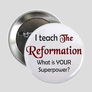 """teach reformation 2.25"""" Button"""