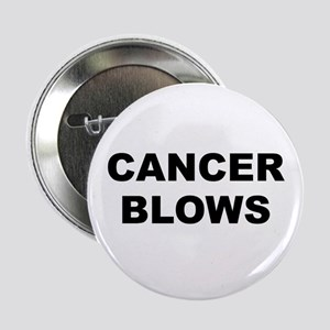 "Cancer Blows 2.25"" Button"