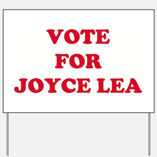 VOTE FOR JOYCE LEA   Yard Sign