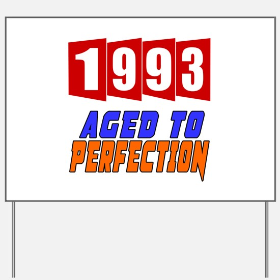 1993 Aged To Perfection Yard Sign