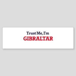 Trust Me, I'm Gibraltar Bumper Sticker