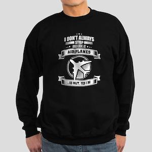 I Don't Always Stop And Look At Sweatshirt (dark)