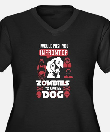 I Would Push You In Front Of Zom Plus Size T-Shirt