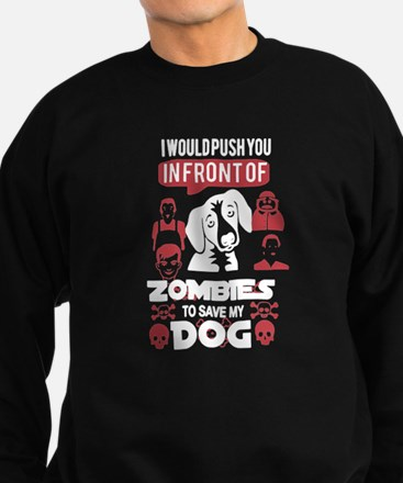 I Would Push You In Front Of Zom Sweatshirt (dark)