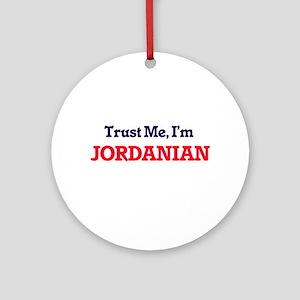 Trust Me, I'm Jordanian Round Ornament