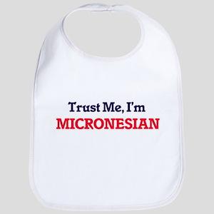 Trust Me, I'm Micronesian Bib