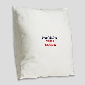 Trust Me, I'm Sierra Leonean Burlap Throw Pillow