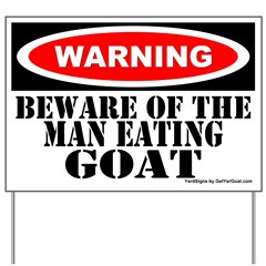 Beware Man Eating Goat Yard Sign