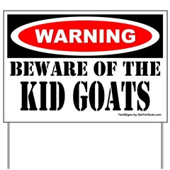 Beware Kid Goats Yard Sign