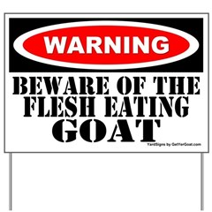 Beware Flesh Eating Goat Yard Sign