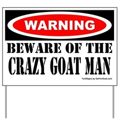 Beware Crazy Goat Man Yard Sign