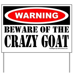 Beware Crazy Goat Yard Sign