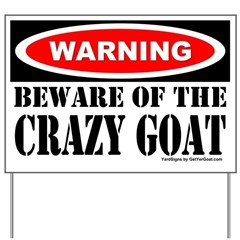 Beware Crazy Goat Yard Sign