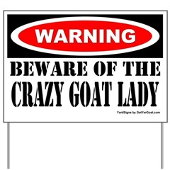 Bware Crazy Goat Lady Yard Sign