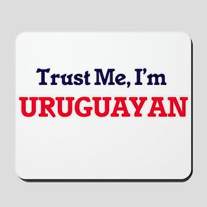 Trust Me, I'm Uruguayan Mousepad