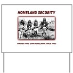 Homeland Security Native Pers Yard Sign