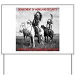 NDN Warriors Homeland Securit Yard Sign