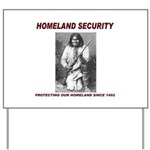 Geronimo Homeland Security Yard Sign