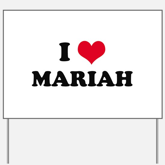 I HEART MARIAH  Yard Sign