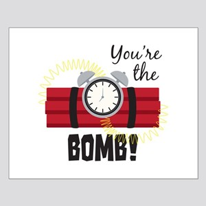 Youre The Bomb Posters