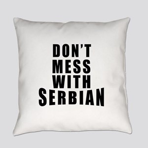 Don't Mess With Serbia Everyday Pillow