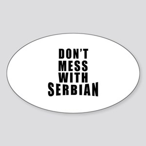 Don't Mess With Serbia Sticker (Oval)