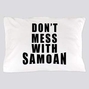Don't Mess With Samoa Pillow Case