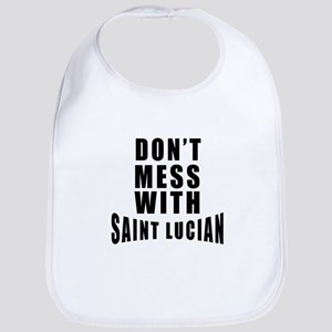 Don't Mess With Saint Lucia Bib