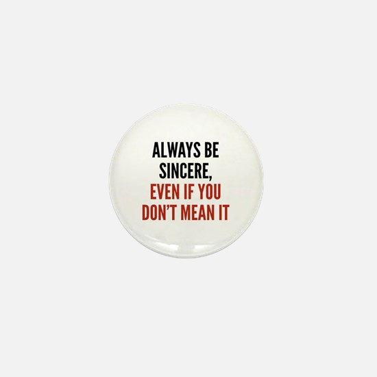 Always Be Sincere Mini Button
