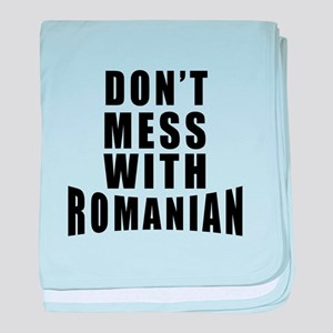 Don't Mess With Romania baby blanket