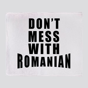 Don't Mess With Romania Throw Blanket
