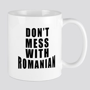 Don't Mess With Romania Mug