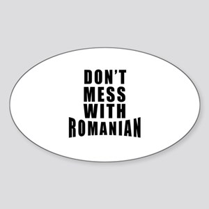 Don't Mess With Romania Sticker (Oval)