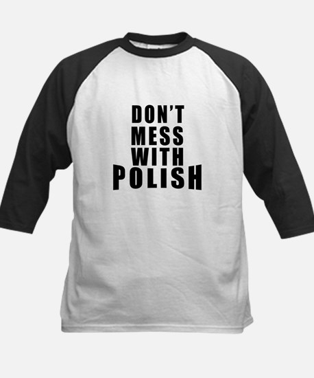 Don't Mess With Poland Kids Baseball Jersey