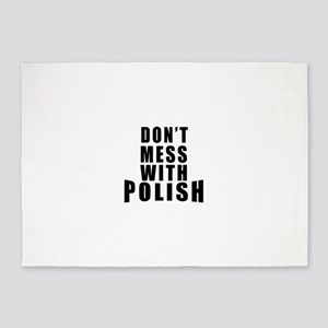 Don't Mess With Poland 5'x7'Area Rug