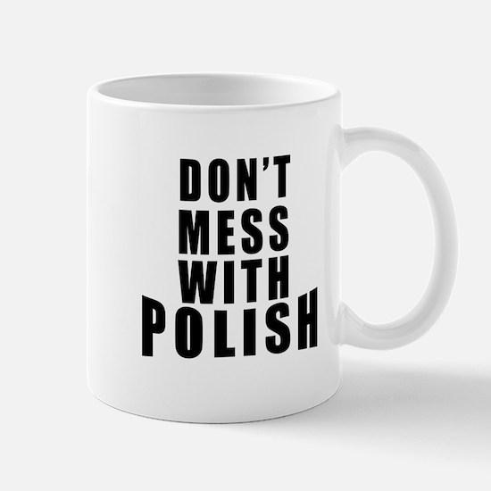 Don't Mess With Poland Mug