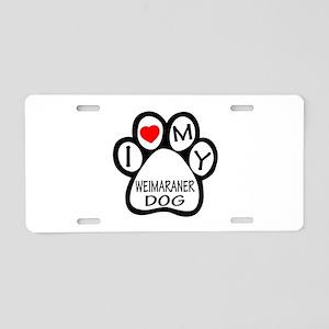 I Love My Weimaraner Dog Aluminum License Plate