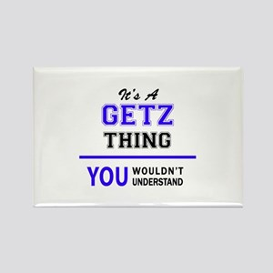 It's GETZ thing, you wouldn't understand Magnets