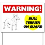 Warning Bull Terrier On Guard Yard Sign