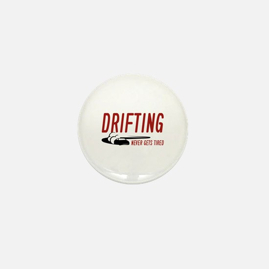 Drifting Never Gets Tired Mini Button
