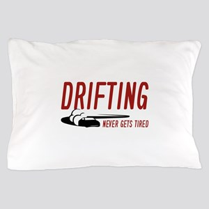 Drifting Never Gets Tired Pillow Case