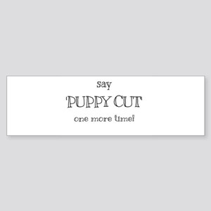 Puppy cut Bumper Sticker