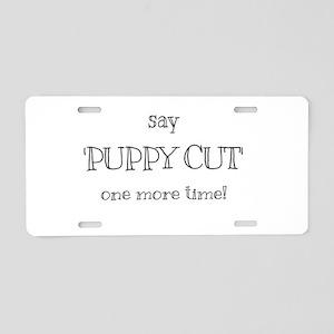 Puppy cut Aluminum License Plate