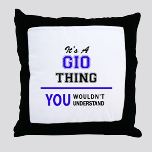 It's GIO thing, you wouldn't understa Throw Pillow