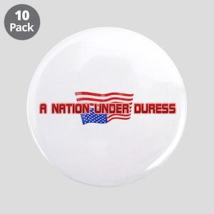 "A Nation Under Duress 3.5"" Button (10 pack)"