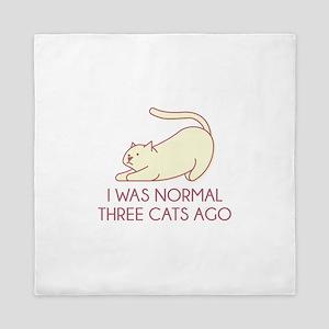 I Was Normal Three Cats Ago Queen Duvet