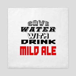 Save Water With Drink Mild Ale Designs Queen Duvet