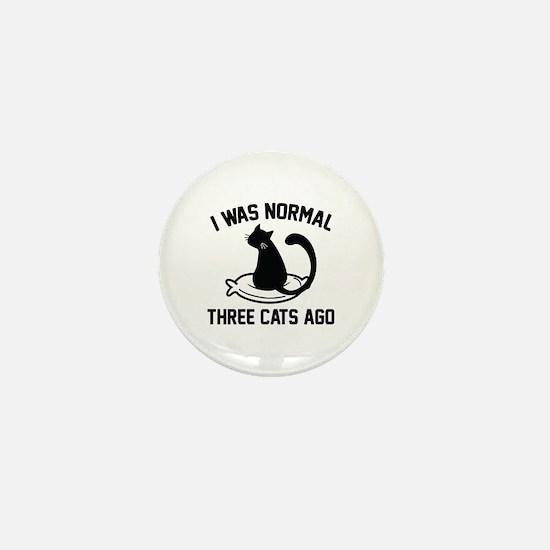 I Was Normal Three Cats Ago Mini Button