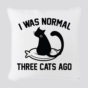 I Was Normal Three Cats Ago Woven Throw Pillow