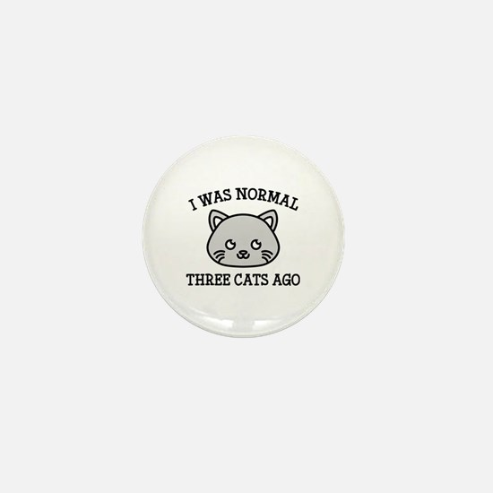 I Was Normal Three Cats Ago Mini Button